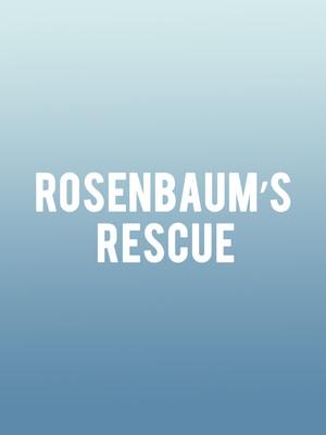Rosenbaum's Rescue Poster