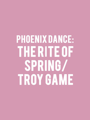 Phoenix Dance: The Rite of Spring/Troy Game Poster