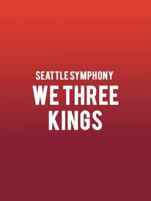 Seattle Symphony - We Three Kings Poster