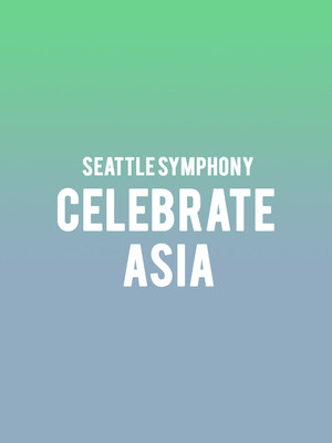 Seattle Symphony - Celebrate Asia Poster