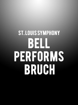 St. Louis Symphony - Bell Performs Bruch at Powell Symphony Hall