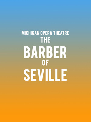 Michigan Opera Theatre - The Barber of Seville Poster