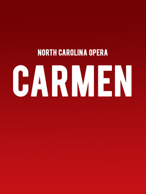 North Carolina Opera - Carmen Poster
