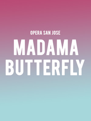 Opera San Jose - Madama Butterfly at California Theatre