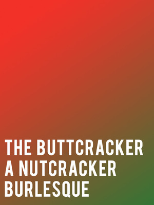 The Buttcracker - A Nutcracker Burlesque Poster