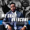 We Shall Overcome A Celebration of Dr Martin Luther King Jr, Zellerbach Hall, San Francisco