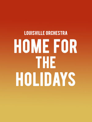 Louisville Orchestra - Home for The Holidays at Whitney Hall