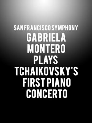 San Francisco Symphony - Gabriela Montero Plays Tchaikovsky's First Piano Concerto Poster