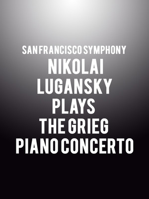 San Francisco Symphony - Nikolai Lugansky Plays the Grieg Piano Concerto Poster