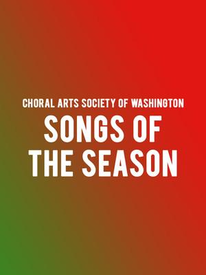 Choral Arts Society Of Washington Songs Of The Season, Kennedy Center Concert Hall, Washington