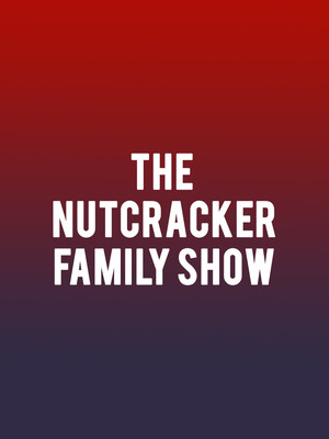 The Nutcracker Family Show at Walt Disney Theater