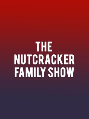 The Nutcracker Family Show Poster