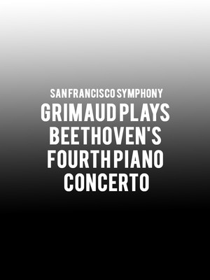 San Francisco Symphony - Grimaud plays Beethoven's Fourth Piano Concerto Poster