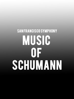 San Francisco Symphony - Music of Schumann Poster