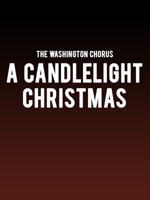 The Washington Chorus - A Candlelight Christmas Poster