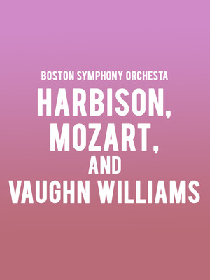 Boston Symphony Orchestra Harbison Mozart and Vaughan Williams, Boston Symphony Hall, Boston