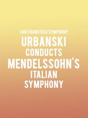 San Francisco Symphony - Urbanski conducts Mendelssohn's Italian Symphony at Davies Symphony Hall