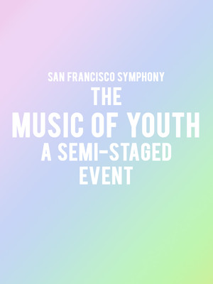 San Francisco Symphony - The Magic of Youth - A Semi-Staged Event Poster