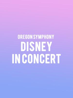 Oregon Symphony Disney in Concert, Arlene Schnitzer Concert Hall, Portland