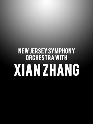 New Jersey Symphony Orchestra with Xian Zhang Poster