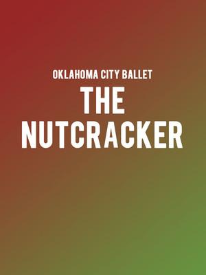 Oklahoma City Ballet - The Nutcracker Poster