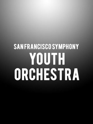 San Francisco Symphony - Youth Orchestra Poster