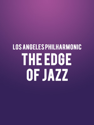 Los Angeles Philharmonic - The Edge of Jazz Poster