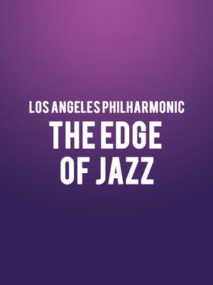 Los Angeles Philharmonic - The Edge of Jazz Poster