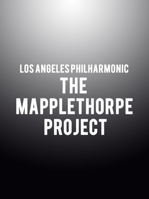 Los Angeles Philharmonic - The Mapplethorpe Project Poster