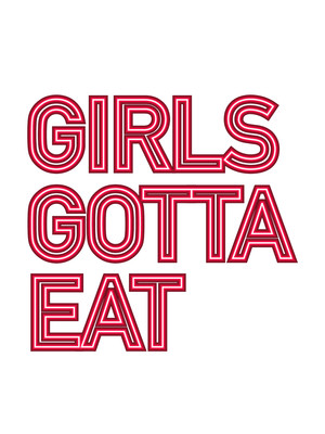 Girls Gotta Eat Poster