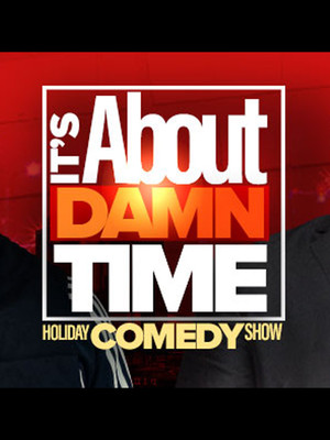 It's About Damn Time Holiday Comedy Show Poster