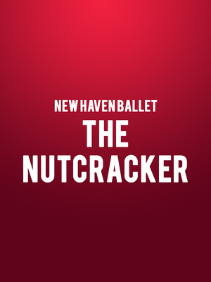New Haven Ballet - The Nutcracker at Shubert Theater