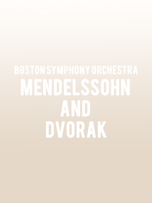 Boston Symphony Orchestra - Mendelssohn and Dvorak at Boston Symphony Hall