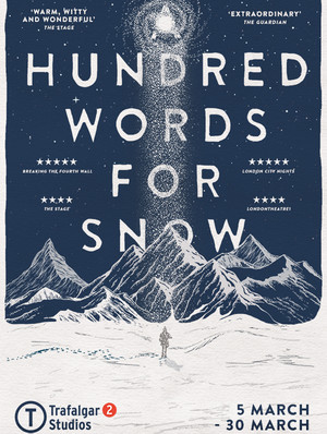 A Hundred Words For Snow at Trafalgar Studios 2