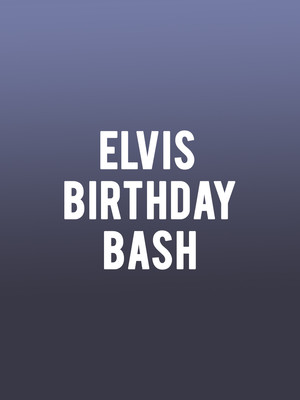 Elvis Birthday Bash Poster