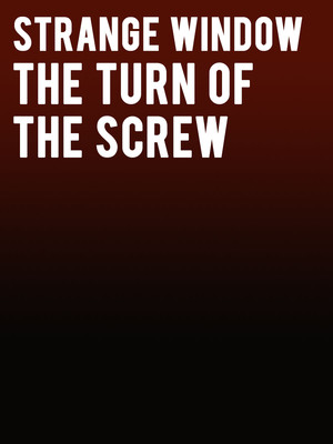 Strange Window: The Turn of The Screw Poster