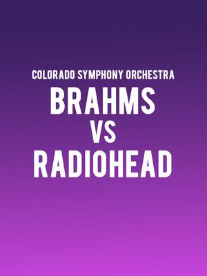 Colorado Symphony Orchestra - Brahms Vs Radiohead Poster