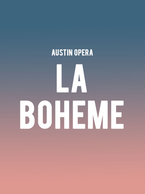 Austin Opera - La Boheme Poster