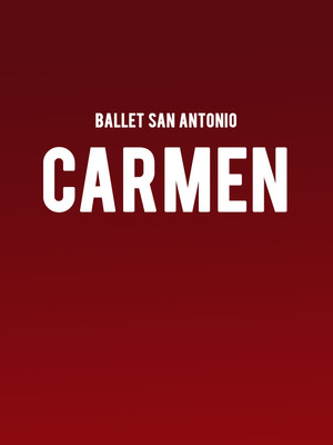 Ballet San Antonio Carmen, HEB Performance Hall At Tobin Center for the Performing Arts, San Antonio