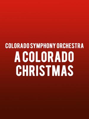 Colorado Symphony Orchestra A Colorado Christmas, Boettcher Concert Hall, Denver