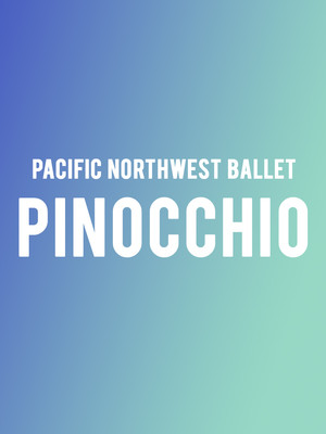 Pacific Northwest Ballet Pinocchio, McCaw Hall, Seattle
