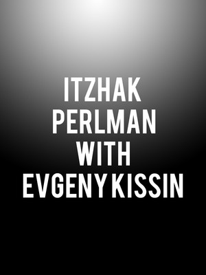 Itzhak Perlman with Evgeny Kissin, Boston Symphony Hall, Boston