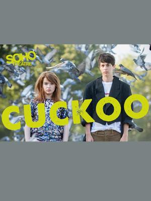 Cuckoo at Soho Theatre