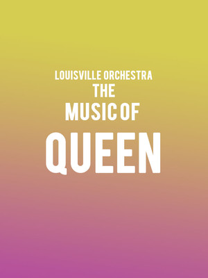 Louisville Orchestra - The Music of Queen Poster