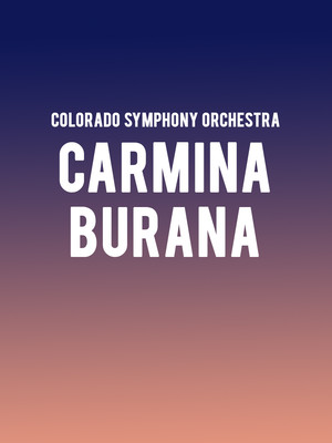 Colorado Symphony Orchestra - Carmina Burana at Boettcher Concert Hall