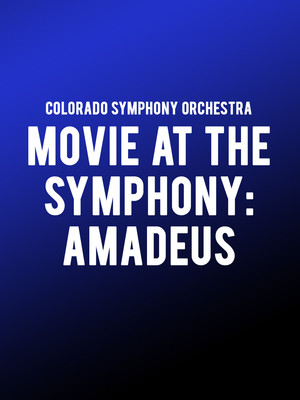 Colorado Symphony Orchestra - Movie at the Symphony: Amadeus Poster
