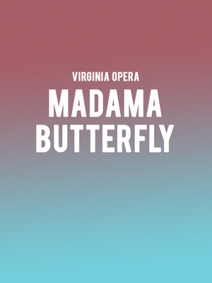 Virginia Opera - Madama Butterfly Poster