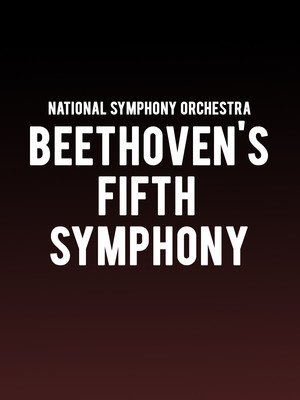 National Symphony Orchestra - Beethoven's Fifth Symphony at Kennedy Center Concert Hall