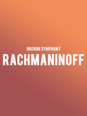 Oregon Symphony - Rachmaninoff at Arlene Schnitzer Concert Hall