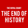 The End of History, Royal Court Theatre, London
